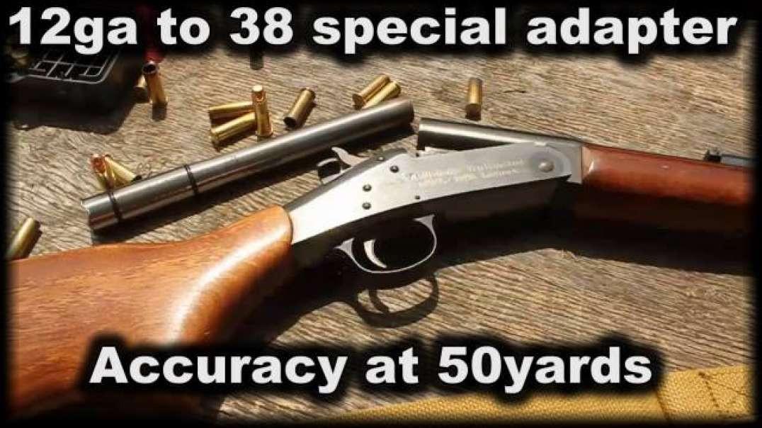 12ga to 38spl adapter accuracy at 50 yards.