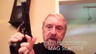 Pistolero's Pointers: Mag Slapper