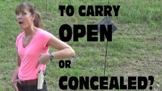 Open Carry or Concealed?