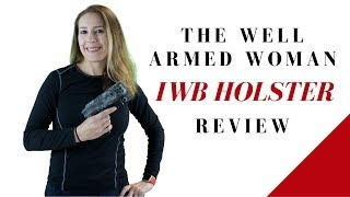 Well Armed Woman IWB - Holster Review - Draw Gun Demos