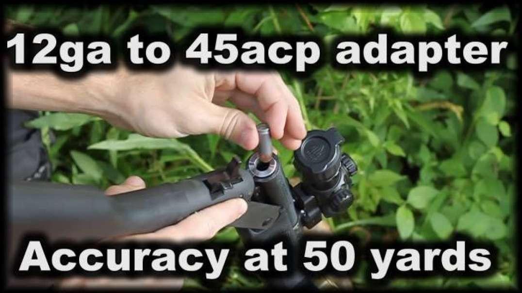12ga to 45acp adapter test at 50 yards