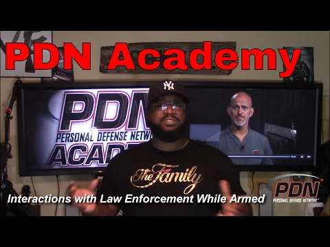 "Personal Defense Network Presents ""Interaction with LEO While Armed"""