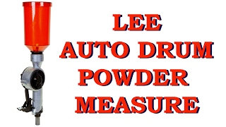 A look at the Lee Auto Drum Powder Measure -- Setup, parts, accuracy...Detailed!