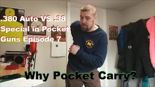 .380 Auto VS .38 Special in Pocket Guns Episode 7 - Why Pocket Carry?
