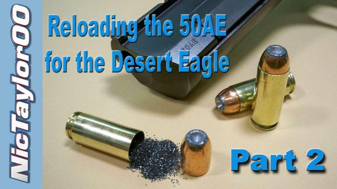 Reloading 50AE Ammo for the Desert Eagle Pistol - Part 2