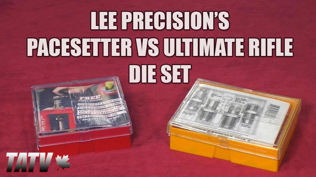 Lee Precision's PaceSetter Die Set vs Ultimate Rifle Die Set