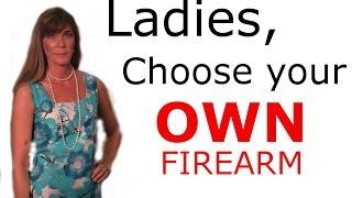 Choosing Your OWN Firearm