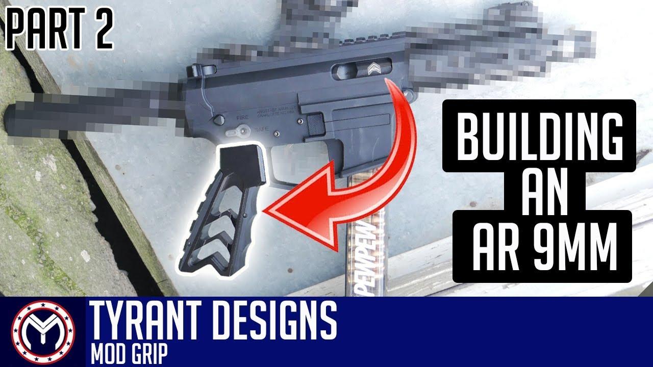 AR 9mm Pistol Build | Tyrant Designs Mod Grip | How to Build