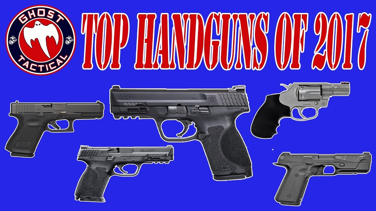 Ghost's Picks:  Top Handguns of 2017