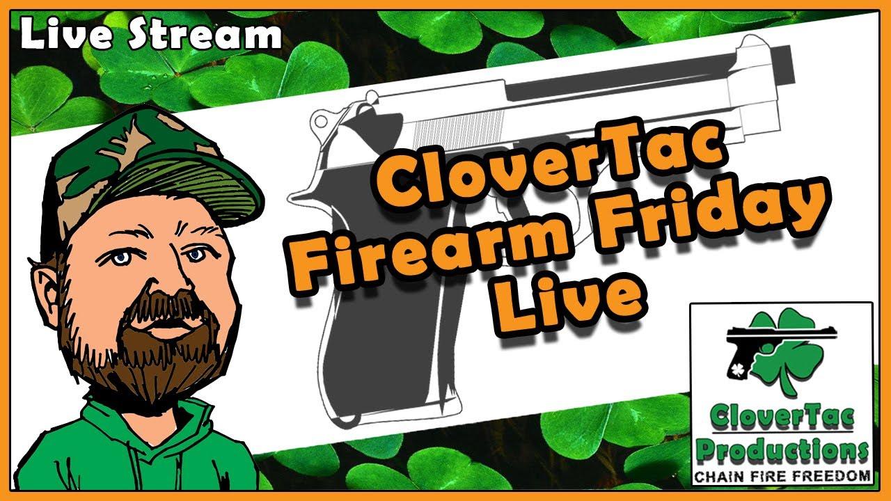 06-23-17 CloverTac Firearm Friday - Firearm Industry Businesses & Firearm Related Channels
