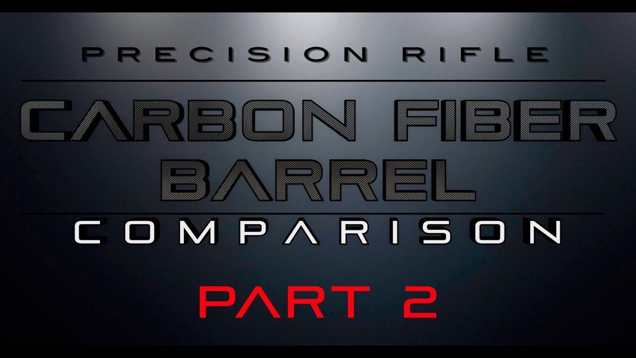 Carbon Fiber Barrel Comparison - Part 2