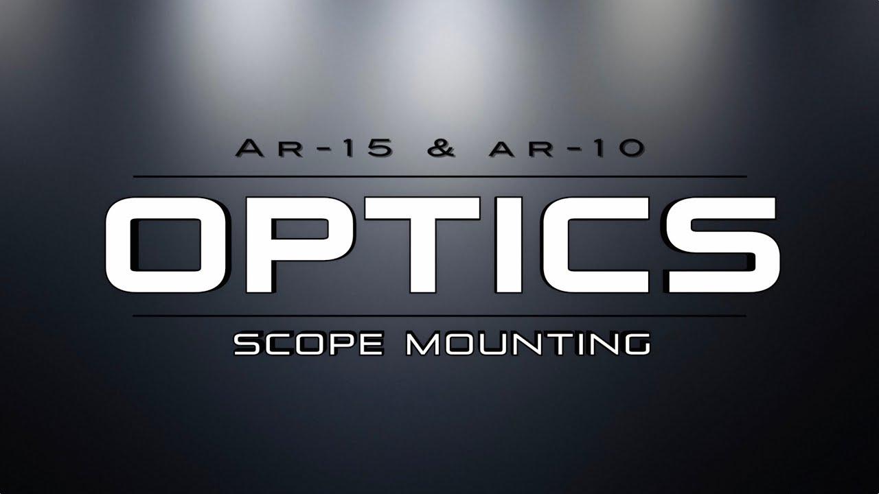 Optics - AR Scope Mounting