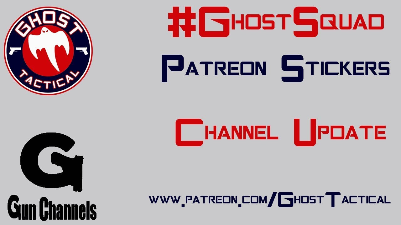 Ghost Tactical Patreon Stickers Are Here & Quick Channel Update... Thank You For Your Support
