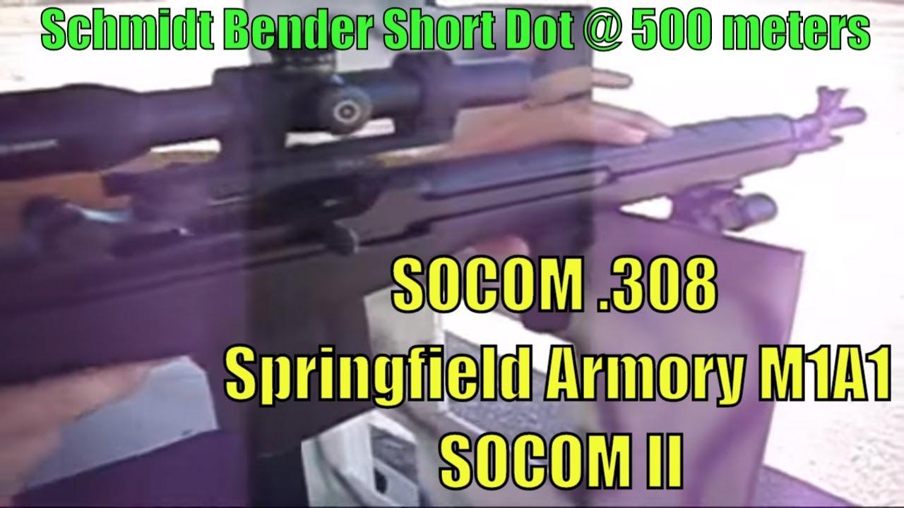 SOCOM .308 at 500 meters - Springfield Armory M1A1 SOCOM II Schmidt Bender Short Dot Shooting Steel