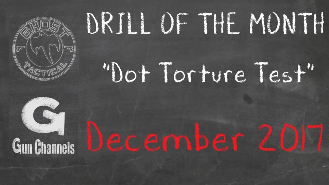 Ghost Tactical Drill of the Month - December 2017:  Dot Torture Test