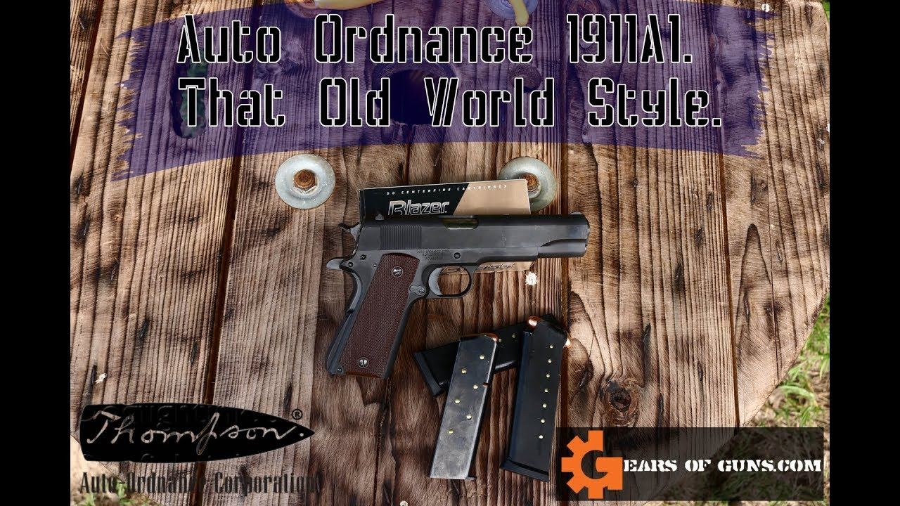 Auto Ord 1911a1 - That Old World Style