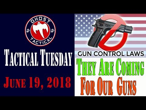 They Are Coming For Our Guns! Gun Control Bills Run Rabid Across America:  Tactical Tuesday #45
