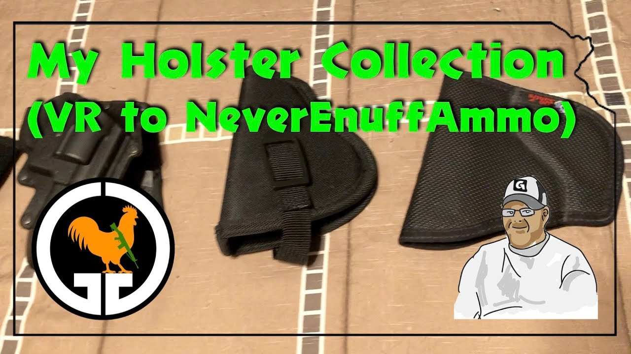 My Holster Collection (VR to NeverEnuffAmmo)