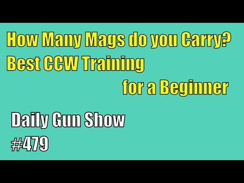 How Many Mags do you Carry?, Best CCW Training for a Beginner - Daily Gun Show #479