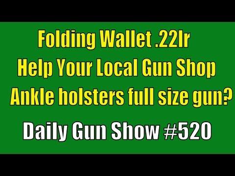 Folding Wallet .22lr, Help Your Local Gun Shop, Ankle holsters full size gun? - Daily Gun Show #520