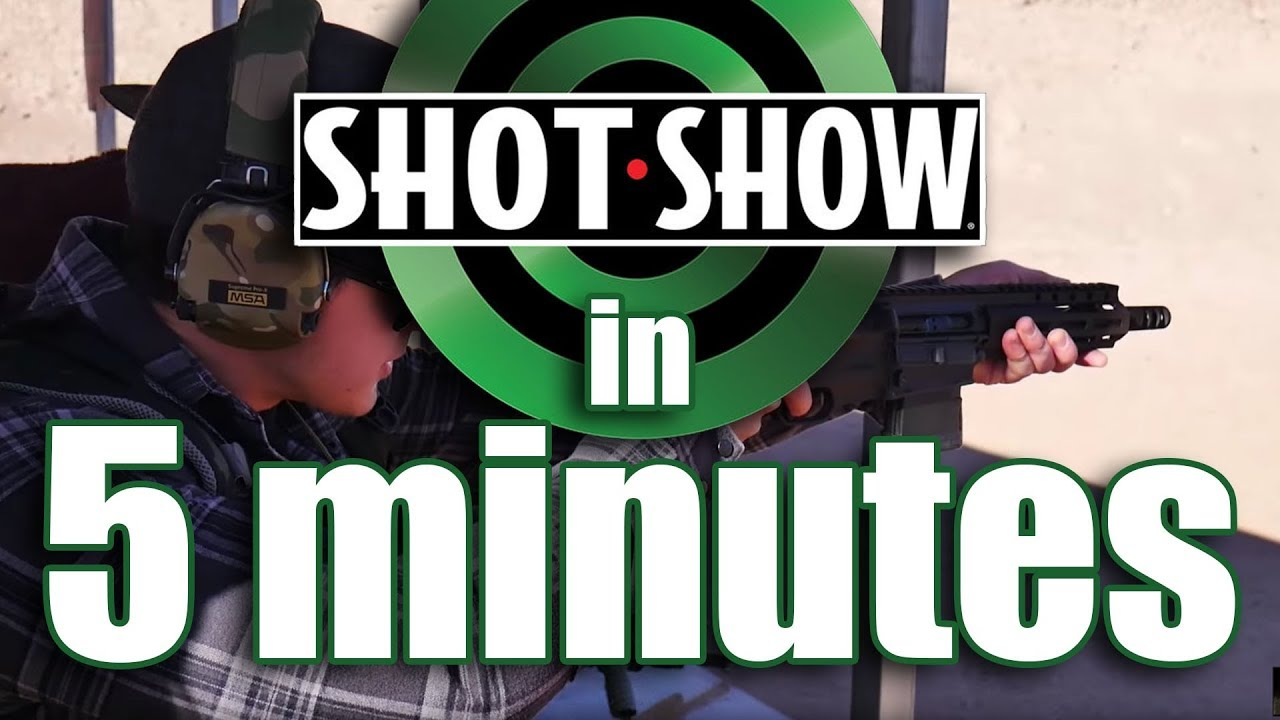 SHOT Show 2018 in FIVE MINUTES!  (with a 5 minute intro and 1 minute outtro, haha)