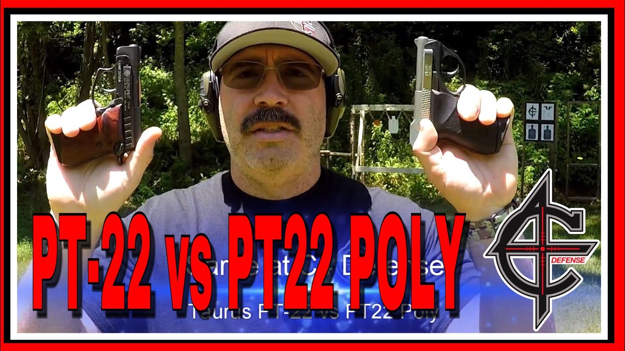 Taurus PT-22 vs PT22 Poly