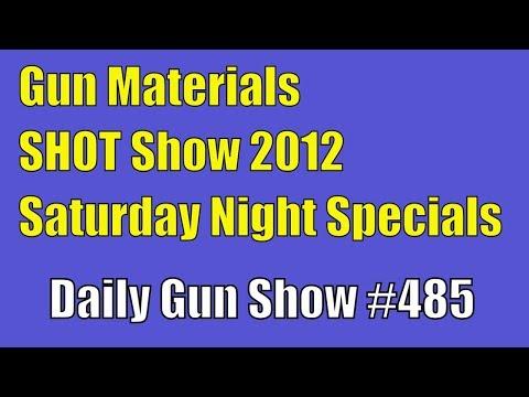 Gun Materials, SHOT Show 2012, Saturday Night Specials - 2014 - Daily Gun Show #485