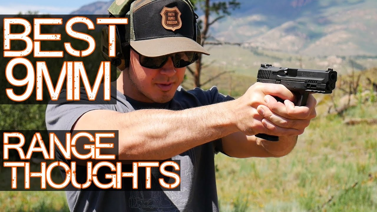 Best 9mm Pistol cont'd - random range talk and shooting