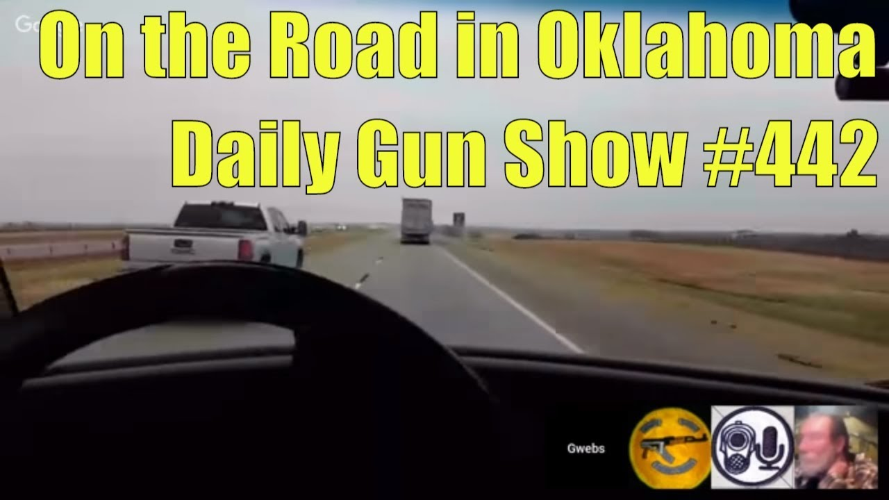 On the Road in Oklahoma, back to Tucson after the Tulsa Gun Show - Daily Gun Show #442
