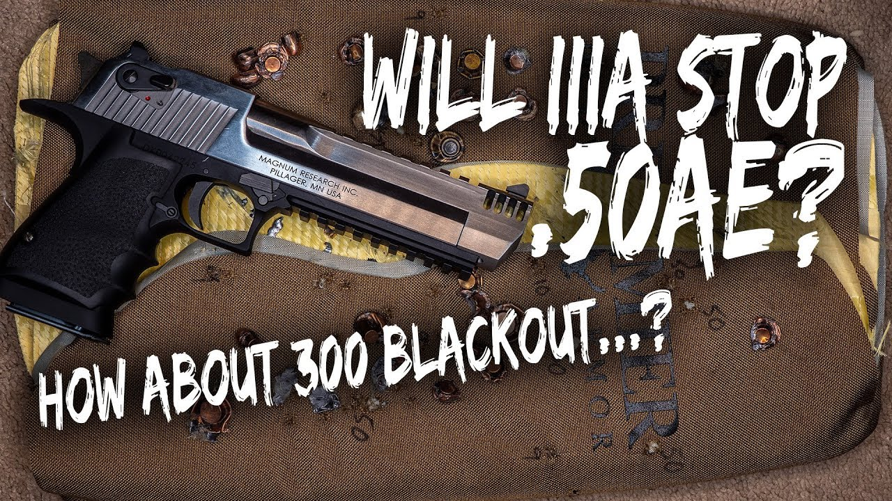 Body Armor Torture Test - Will Level IIIA stop 50AE Desert Eagle? How about 300 Blackout?