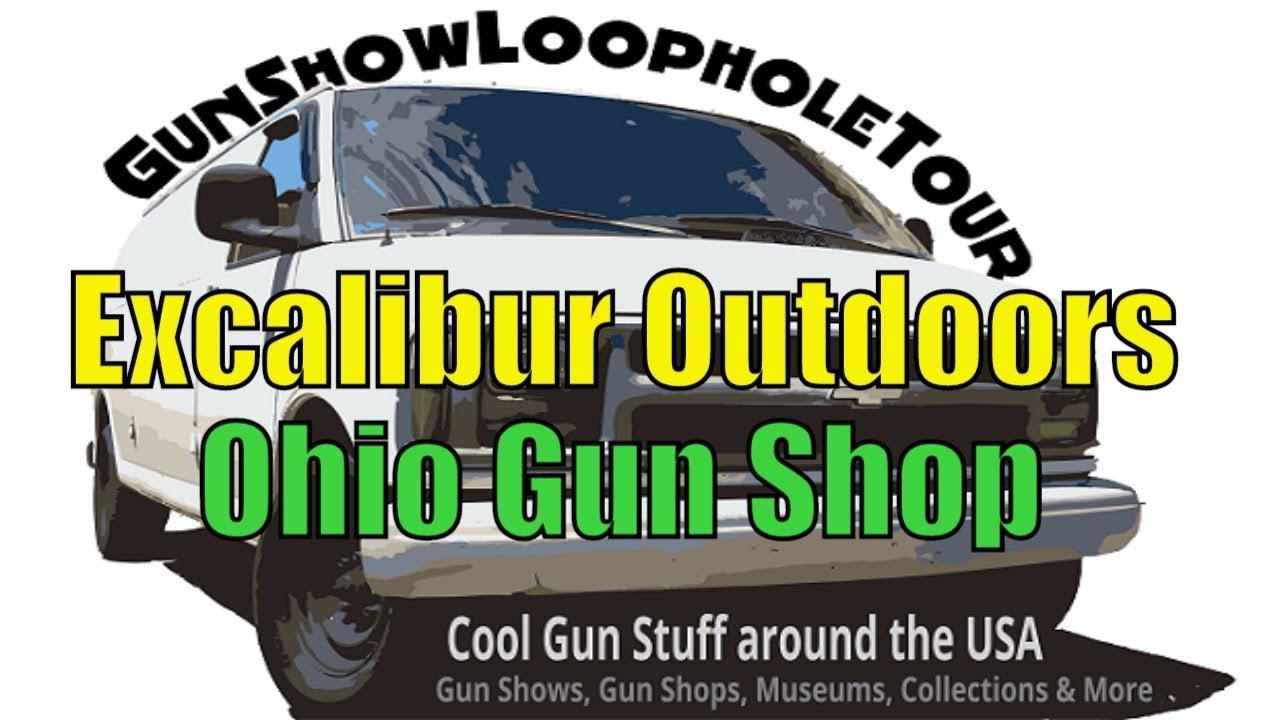 Excalibur Outdoors, Ohio Gun Shop - Gun Show Loophole Tour