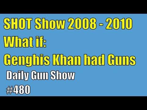 SHOT Show 2008 - 2010, What if Genghis Khan had Guns ? - Daily Gun Show #480