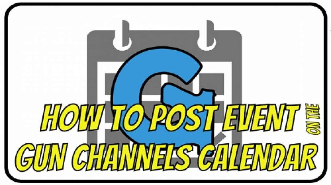How To Post Event on the Gun Channels Calendar