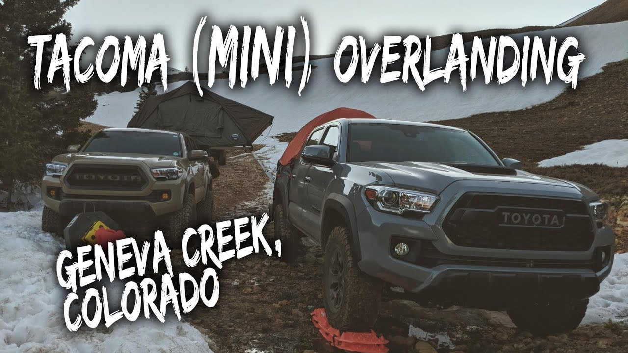 Tacoma (mini) Overland Trip - Geneva Creek, CO