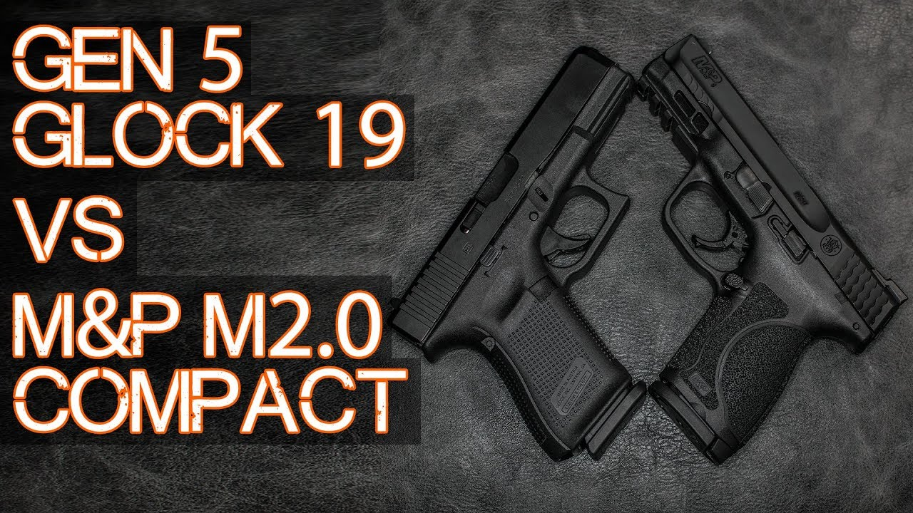 NEW! M&P M2.0 Compact vs Gen 5 Glock 19   - The Newest Compact 9mm Pistols Compared
