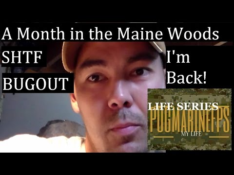 Month in Maine Woods SHTF On to BIGGER things UPDATE Life Series