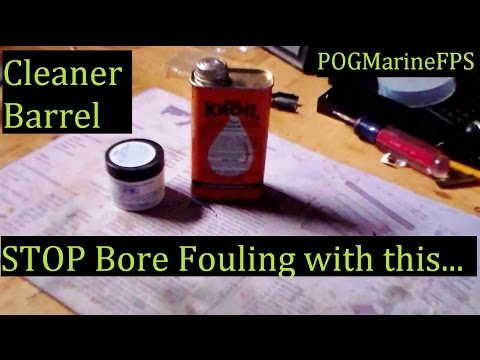 Answer to Prevent Bore Fouling  Two simple Ingredients For Rifle and Pistol Barrels