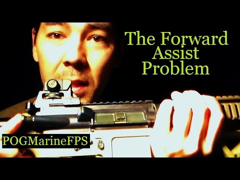 The AR 15 Forward Assist Problem - Rifle or Pistol Variant
