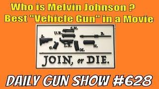 Who is Melvin Johnson - Best Movie Vehicle Gun - 25th Buffalo Bill Shootout - Daily Gun Show #628