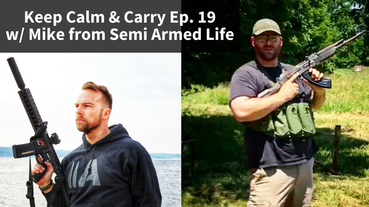 Keep Calm & Carry Ep. 19 - w/ Mike from Semi Armed Life