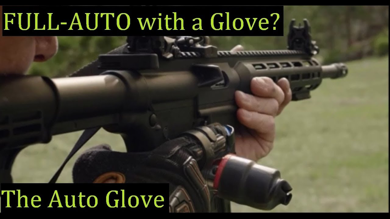 ATF Approved FULL AUTO!? With a Glove? AR15 AK47 Mini14 M1A Glock Whatever it is it will work