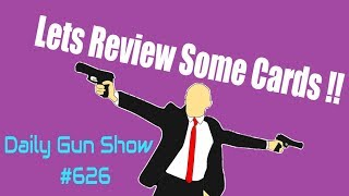 Lets Review Some Cards !! Daily Gun Show #626