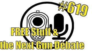 FREE Stuff, and the Next Gun Debate - Daily Gun Show #619