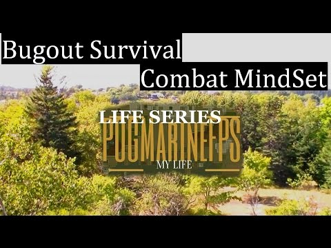 Survival Bugout Combat MindSet to Possitive Mindset Overcoming Boredom Life Series