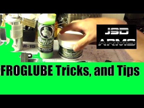 Frog-Lube Tricks & Tips by JSD Arms