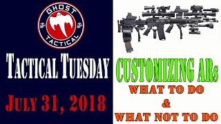 Customizing and Modifying ARs:  What to Do & What Not to Do:  Tactical Tuesday 51