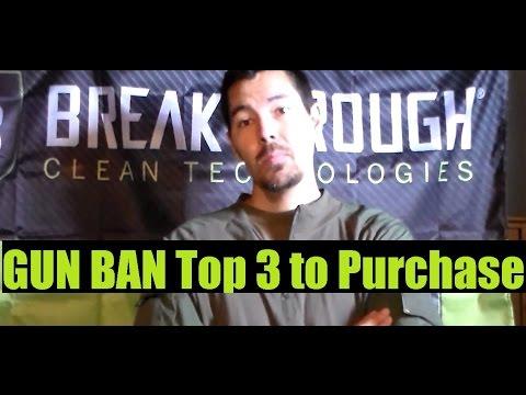 TOP 3 Guns Get Before The Firearms Ban