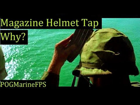 Magazine Helmet Tap ... Why? Ar-15 mag tap on combat helmet.. Why we do it no longer