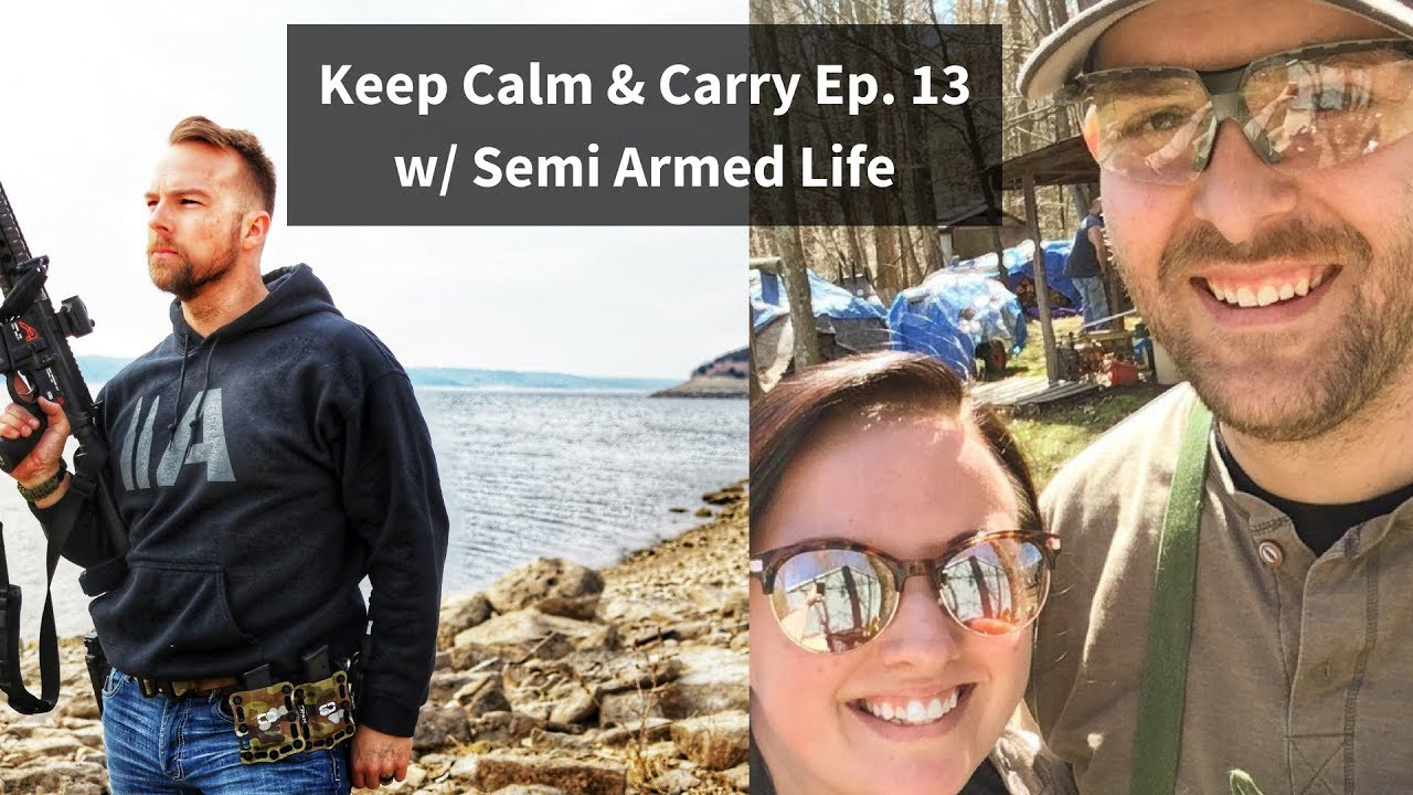Keep Calm and Carry Ep. 13 w/ Semi Armed Life