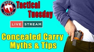 Concealed Carry Myths & Tips:  #TacticalTuesday Live ep 58